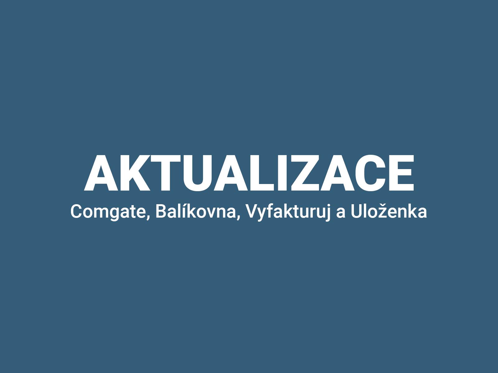 aktualizace Comgate Balíkovna Vyfakturuj a Uloženka
